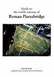 Guide to the visible remains of Roman Piercebridge
